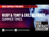 Ruby & Tony & Erez Algrasy - Summer Times [HD/HQ]