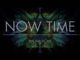 Balam Acab - Now Time