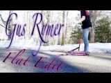 Gus Rymer ~ 2013 Flat Edit