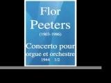 Flor Peeters (1903-1986) : Concerto pour orgue et orchestre (1944) 1/2 **MUST BE HEARD**