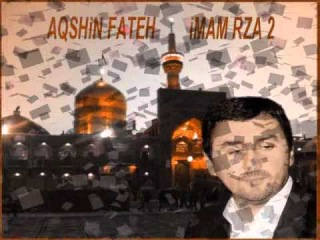 Aqshin Fateh - iMAM RZA (e) 2 Yeni Dini Mahni 2013 Yeni