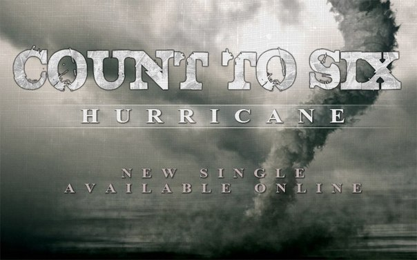 Новый сингл COUNT TO SIX - Hurricane