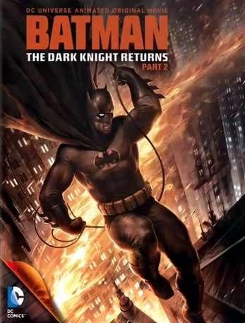 Темный рыцарь: Возрождение легенды. Часть 2 / Batman: The Dark Knight Returns, Part 2 смотреть