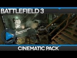 Battlefield 3 - Close Quarters - Cinematic Pack - Free To Use