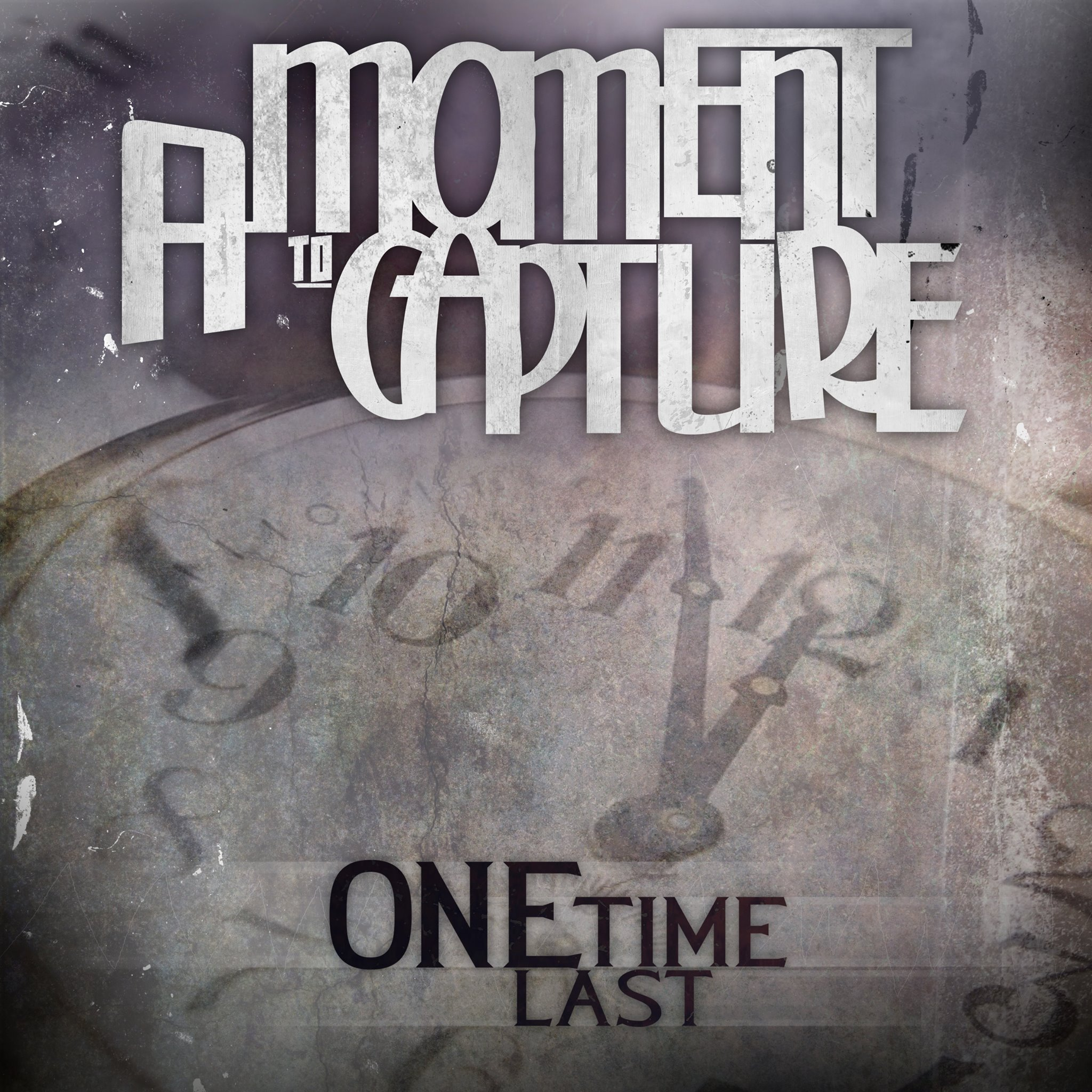 A Moment To Capture - One Last Time (2013)
