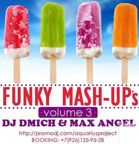 DJ Dmich and Max Angel - Funky Mash-UPs. Volume 3