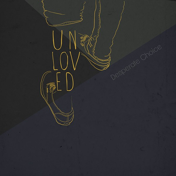 Desperate Choice - Unloved [EP] (2012)
