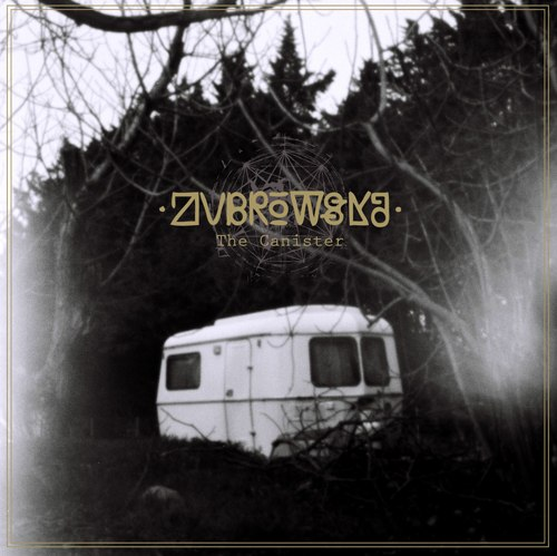 Zubrowska - The Canister [EP] (2012)