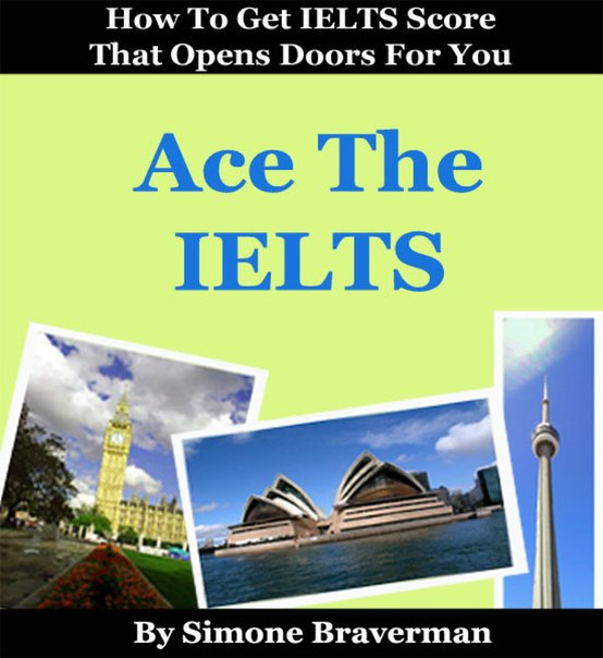 Ace The IELTS - How To Get IELTS Score That Opens Doors For you
