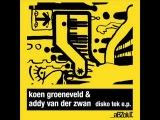 Koen Groeneveld &amp Addy van der Zwan - Disko Tek