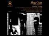 Slug Guts - Hangin' In The Pisser
