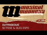 Setrise &amp Oleg Espo - Outrageous OFFICIAL
