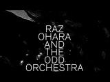 Raz Ohara &amp the Odd Orchestra - Miracle