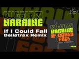 William Naraine - If I Could Fall (Bellatrax Remix)