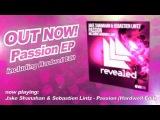 Jake Shanahan &amp Sebastien Lintz - Passion (Hardwell Edit)