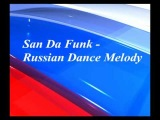 San Da Funk - Russian Dance Melody ( TechnoBase Remix )