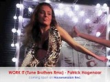 WORK IT (Tune Brothers Rmx) - Patrick Hagenaar