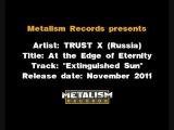 TRUST X Extinguished Sun (2011) Russian heavy-power metal