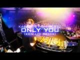 Kaskade &amp Tiesto feat. Haley - Only You (Ken Loi Remix)