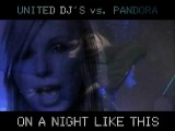 UNITED DJ's vs. PANDORA - On A Night Like This