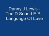 Danny J Lewis - Language Of Love