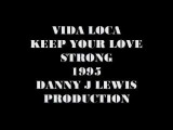 Danny J Lewis - Vida Loca - Keep your love strong