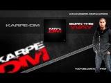 Karpe-DM - Born This Way