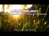Chase and Status Ft. Delilah - Time (Traxx Project Remixx)