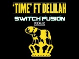 Chase &amp Status ft. Delilah - 'Time' (Switch Fusion Remix)