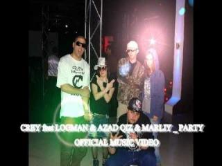 CREY feat. Logman & Marliy & Azad Qiz _ Party (official music video )