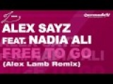 Alex Sayz feat. Nadia Ali - Free To Go (Alex Lamb Remix)