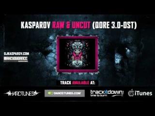 Kasparov - Raw & Uncut (Qore 3.0 OST)