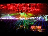 Love is Gonna Save Us 2007 Rmx - Benny Benassi Pres. The Biz