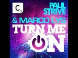 Marco Lys &amp Paul Strive - Turn Me On
