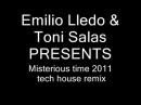 EMILIO LLEDO TONI SALAS MISTERIOUS TIME TECH HOUSE RMX