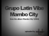 Grupo Latin Vibe - Mambo City