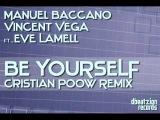Manuel Baccano &amp Vincent Vega ft. Eve Lamell - Be Yourself (Cristian Poow Remix)