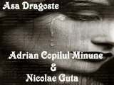 Adrian Copilul Minune & Nicolae Guta - Asa dragoste