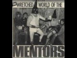 THE MENTORS - SIT ON MY FACE AND SQUIRM