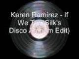 Karen Ramirez - If We Try (Silk's Disco Anthem Edit)