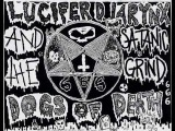 GRINDCORE - Lucifer D. Larynx and the Satanic Grind Dogs of Death