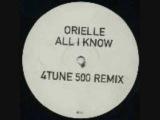 Orielle - All I Know (4 Tune 500 Remix)