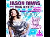 Jason Rivas Feat. Miss Lyntty - Freed From Desire (Tumakov &amp Slava Dmitriev Remix)