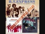 B.T Express - Have som fun