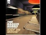 The Haggis Horns - Love Gets You High