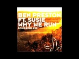 Ben Preston - 'Why We Run' Feat. Susie OUT NOW!!