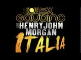 Alex Gaudino &amp Henry John Morgan - Italia (Original Mix) HD