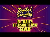 B.Traits - Fever (feat. Elisabeth Troy)