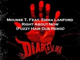 Mousse T. Feat. Emma Lanford - Right About Now (Fuzzy Hair Dub Remix)