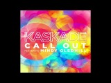 Kaskade feat. Mindy Gledhill - Call Out